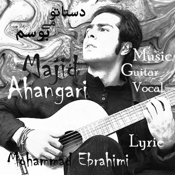 Majid Ahangari - Dastato Mibusam