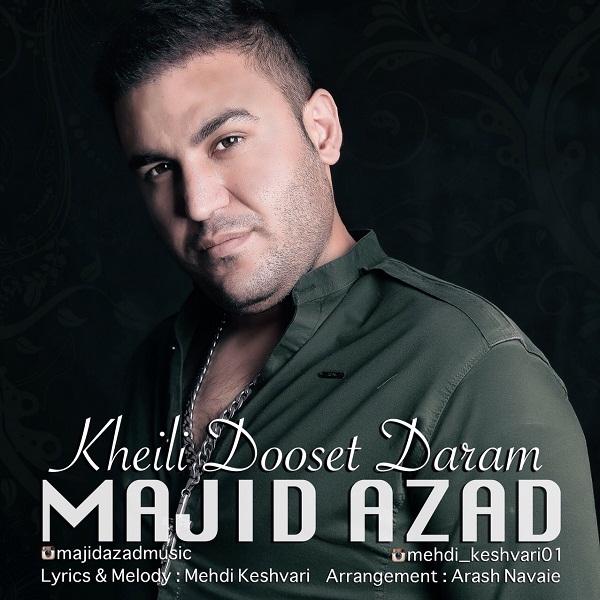 Majid Azad - Kheili Dooset Daram