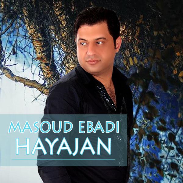 Masoud Ebadi - Hayajan
