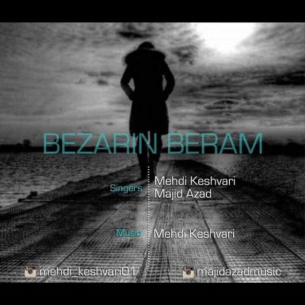Mehdi Keshvari - Bezarin Beram (Ft Majid Azad)