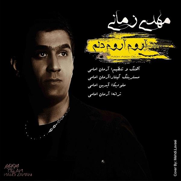 Mehdi Zamani - Aroome Aroome Delam