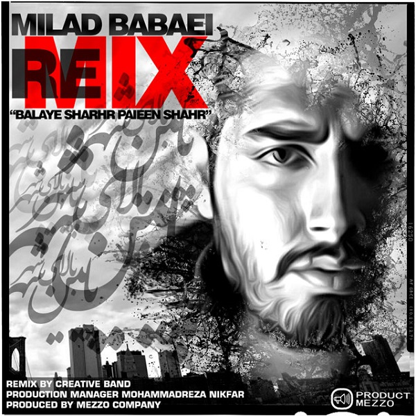 Milad Babaei - Balaye Shahr (Creative Band Remix)