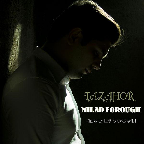 Milad Forough - Tazahor