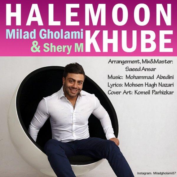 Milad Gholami - Halemoon Khube (Ft Shery M)