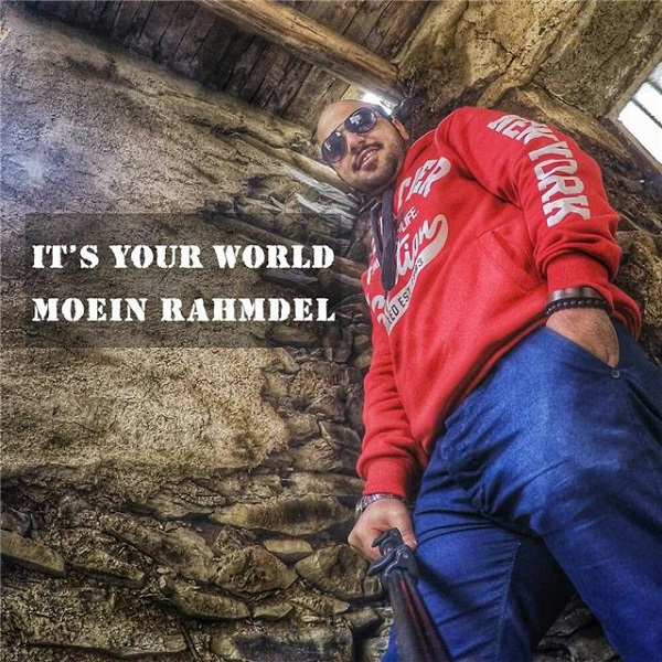 Moein Rahmdel - Its Your World