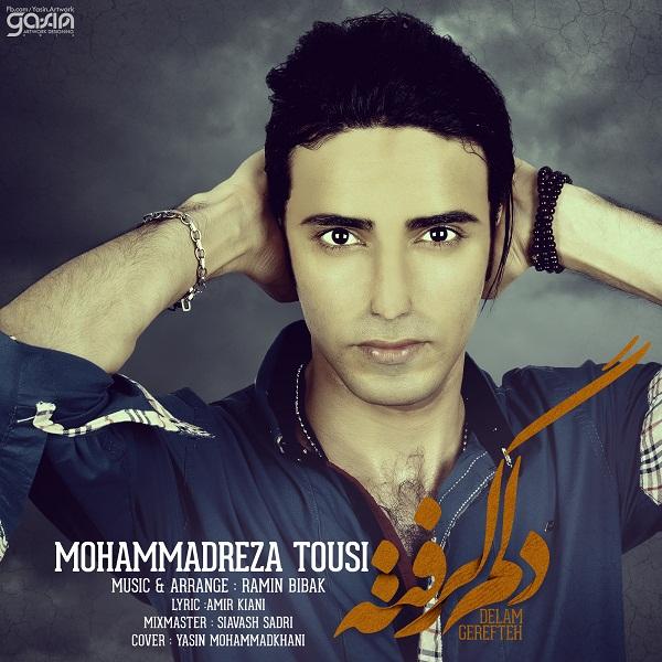 Mohammadreza Tousi - Delam Gerefteh