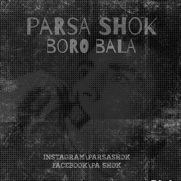Parsa Shok - Boro Bala