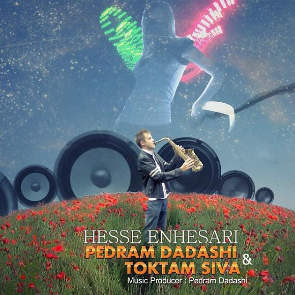 Pedram Dadashi - Hesse Enhesari (Ft Toktam Siva)