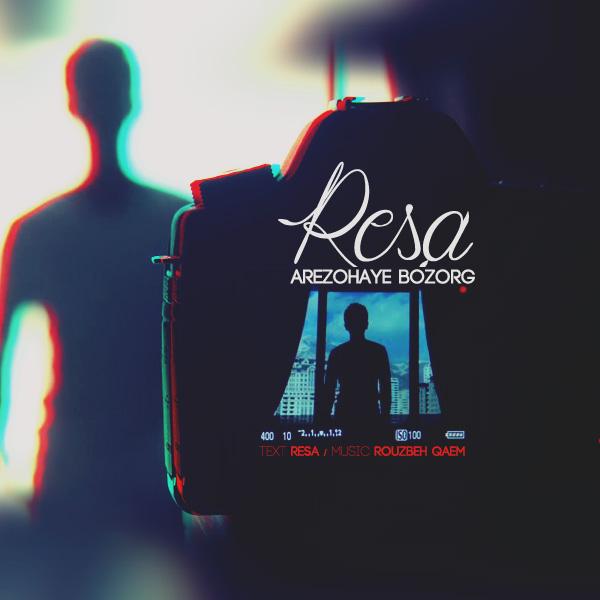 Resa - Arezohaye Bozorg