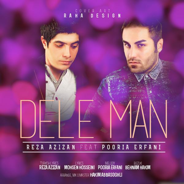Reza Azizan - Dele Man (Ft Pourya Erfani)