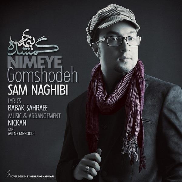 Sam Naghibi - Nimeye Gomshodeh