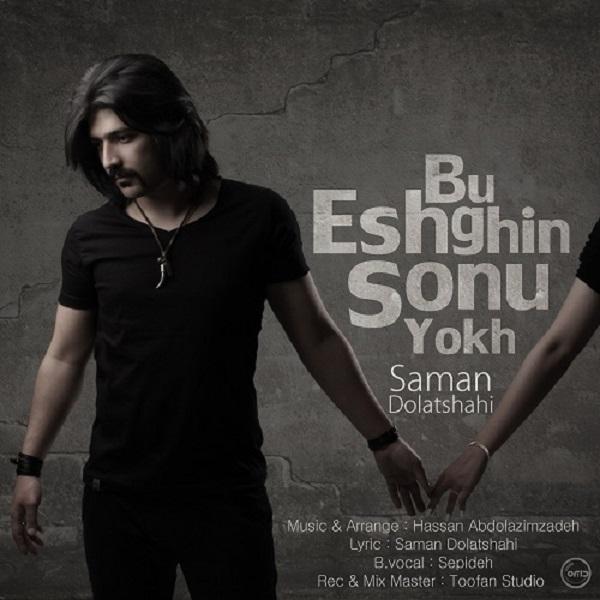 Saman Dolatshahi - Bu Eshghin Sonu Yokh