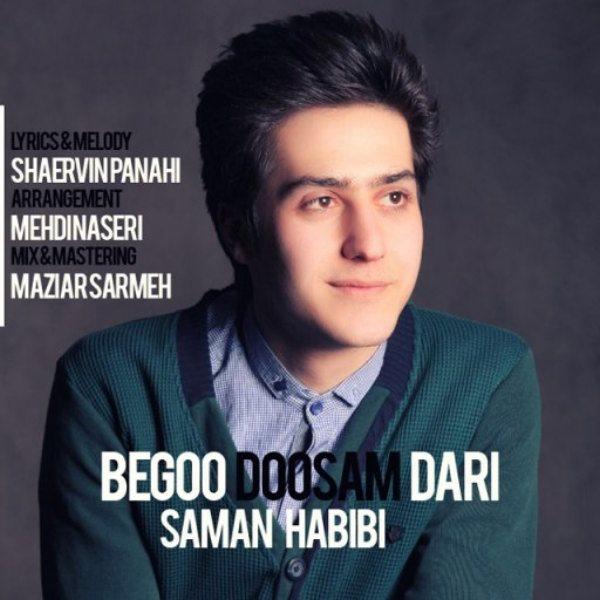 Saman Habibi - Begoo Doosam Dari