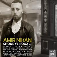 Amir-Nikan-Shode-Ye-Rooz
