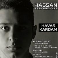 Hasan-Parvaneh-Var-Havas-Kardam