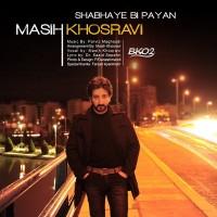 Masih-Khosravi-Shabhaye-Bi-Payan