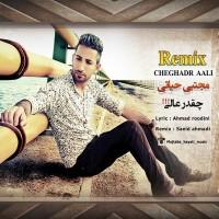 Mojtaba-Hayati-Cheghadr-Aali-(Remix-By-Saeid-Ahmadi)