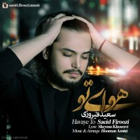 Saeid-Firoozi-Havaye-To