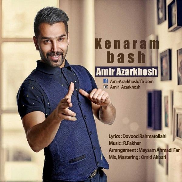 Amir Azarkhosh - Kenaram Bash