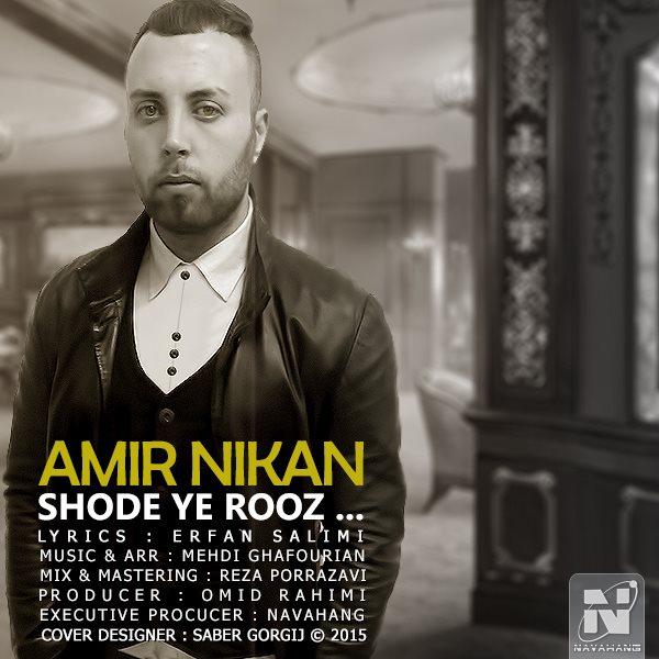 Amir Nikan - Shode Ye Rooz