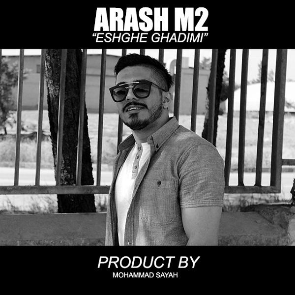 Arash M2 - Eshghe Ghadimi 2