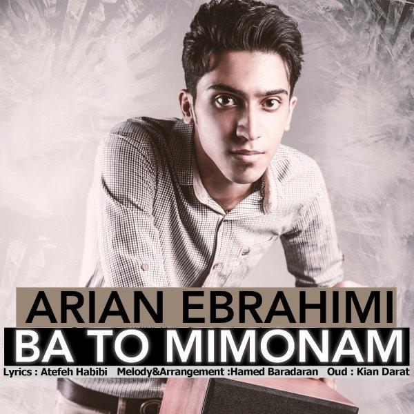 Arian Ebrahimi - Ba To Mimonam