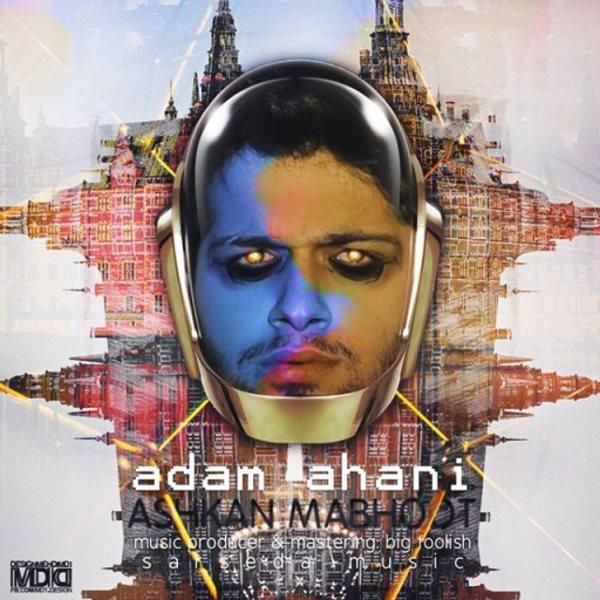 Ashkan Mabhoot - Adam Ahani