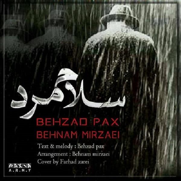 Behzad Pax - Salam Mard (Ft Behnam Mirzaei)