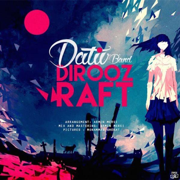 Dativ Band - Dirooz Raft