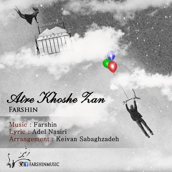 Farshin - Atre Khoshe Zan