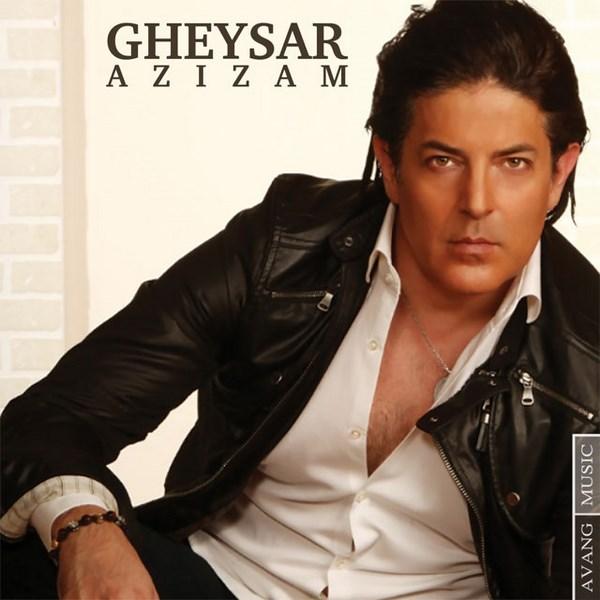 Gheysar - Azizam