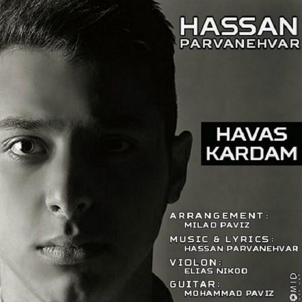 Hasan Parvaneh Var - Havas Kardam