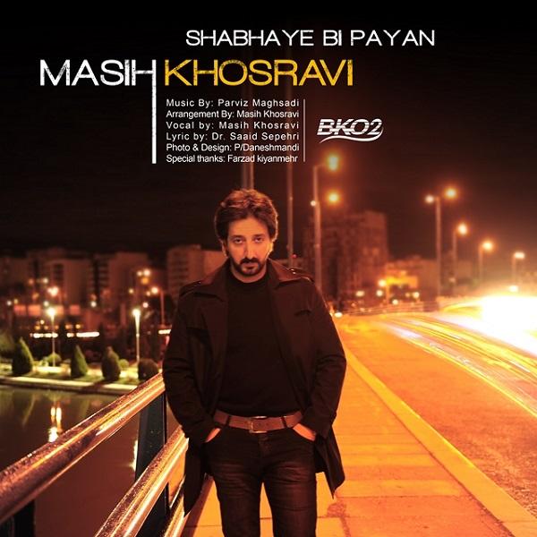 Masih Khosravi - Shabhaye Bi Payan
