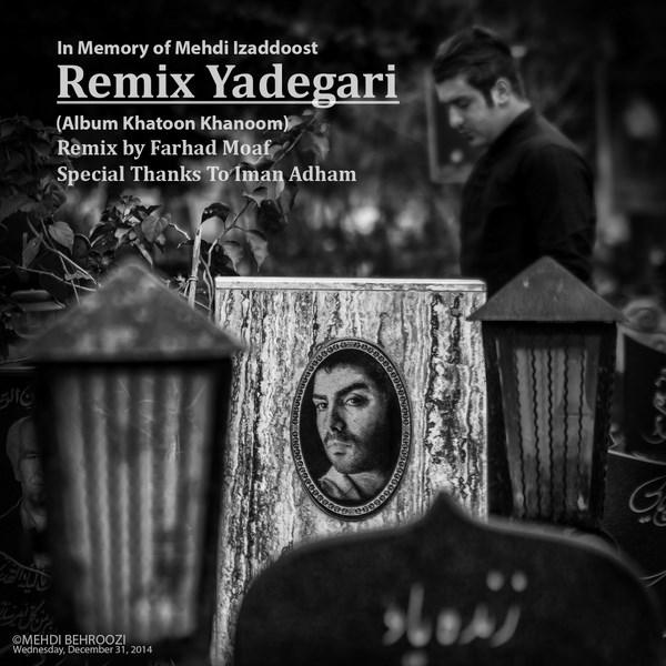 Mehdi Izaddost - Yadegari (Ft Farhad Moaf)