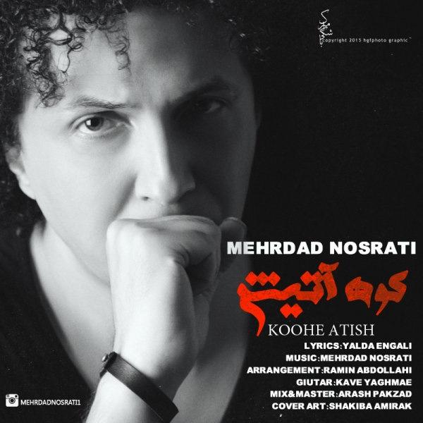 Mehrdad Nosrati - Kohe Atish