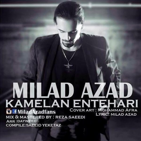 Milad Azad - Kamelan Entehari