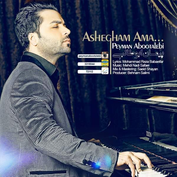 Peyman Abootalebi - Ashegham Amma