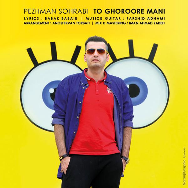 Pezhman Sohrabi - To Ghoroore Mani