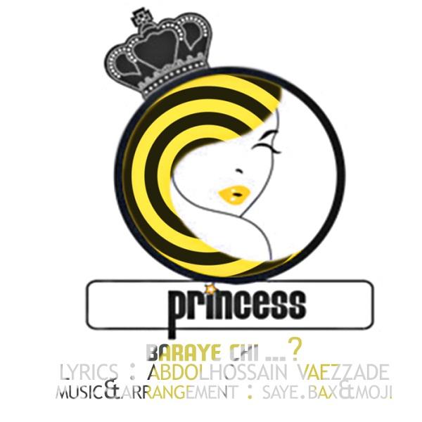 Princess - Baraye Chi