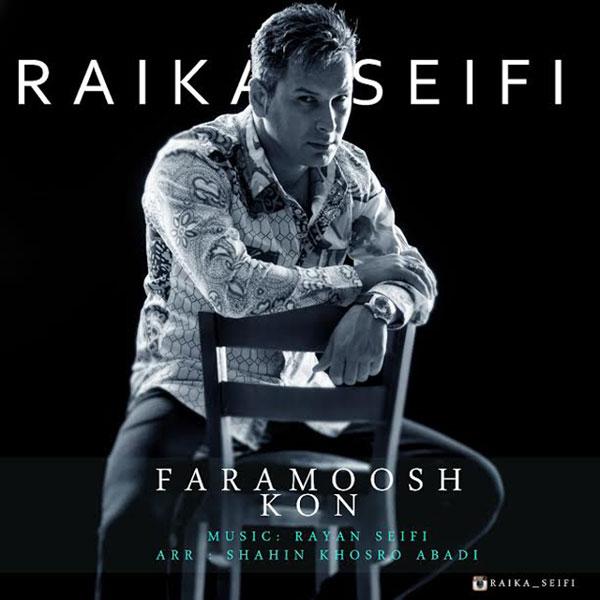 Raika Seifi - Faramoosh Kon