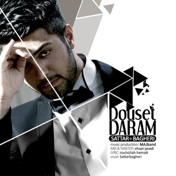 Sattar Bagheri - Douset Daram