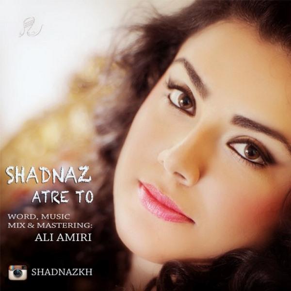 Shadnaz - Atre To