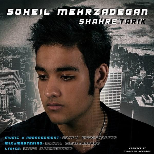Soheil Mehrzadegan - Shahre Tarik