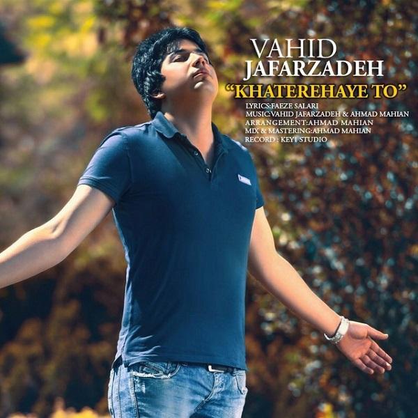 Vahid Jafarzadeh - Khaterehaye To