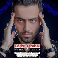 Hamed-Mahzarnia-Eshghe-Fogholade