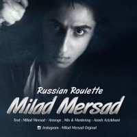 Milad-Mersad-Russian-Roulette