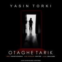 Yasin-Torki-Otaghe-Tarik