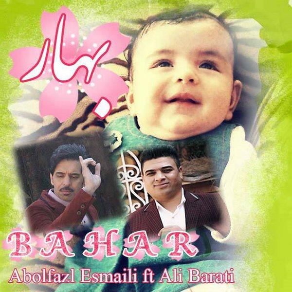 Abolfazl Esmaeili - Bahar (Ft Ali Barati)
