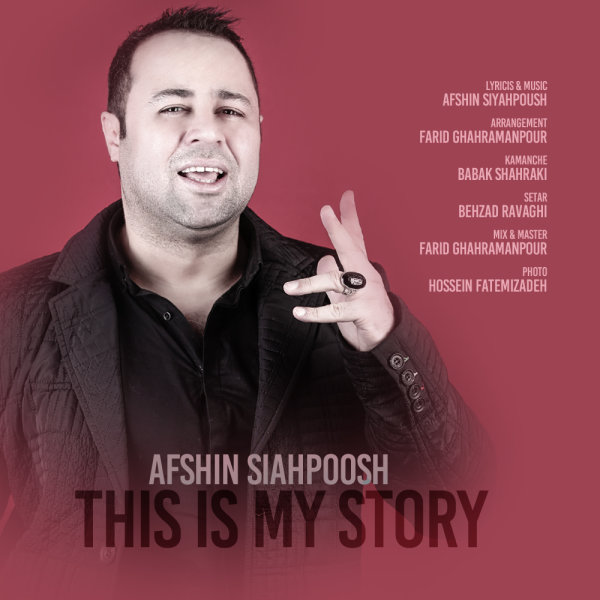 Afshin Siahpoosh - This Is My Story