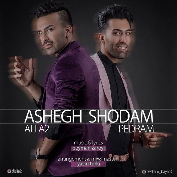 Ali A2 - Ashegh Shodam (Ft Pedram Bayat)